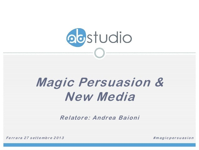 Magic persuasion and new media