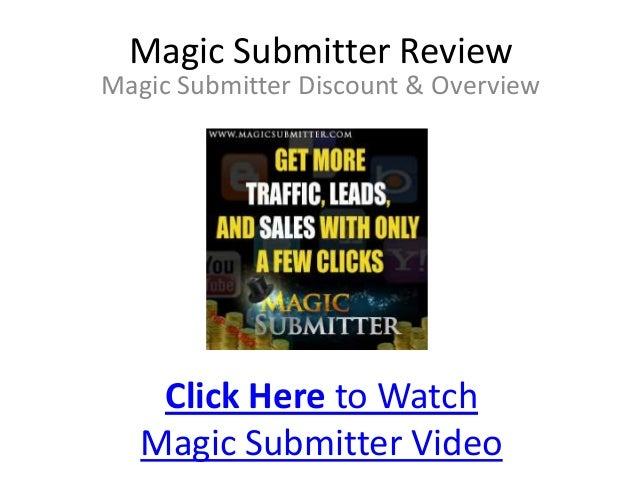 Magic Submitter ReviewMagic Submitter Discount & Overview    Click Here to Watch   Magic Submitter Video
