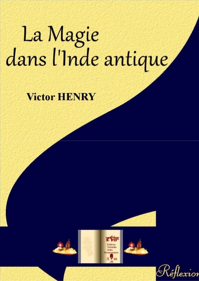 La Magie            Dans l'Inde antique                           Victor Henry              Éditions Virtuelles Indes Réun...