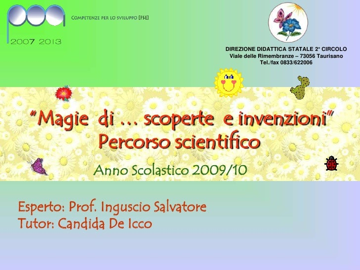 """DIREZIONE DIDATTICA STATALE 2° CIRCOLO<br />Viale delle Rimembranze – 73056 Taurisano<br />Tel./fax 0833/622006<br />""""Magi..."""