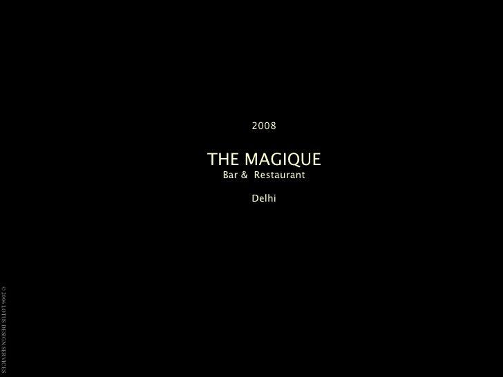 2008 THE MAGIQUE  Bar &  Restaurant  Delhi