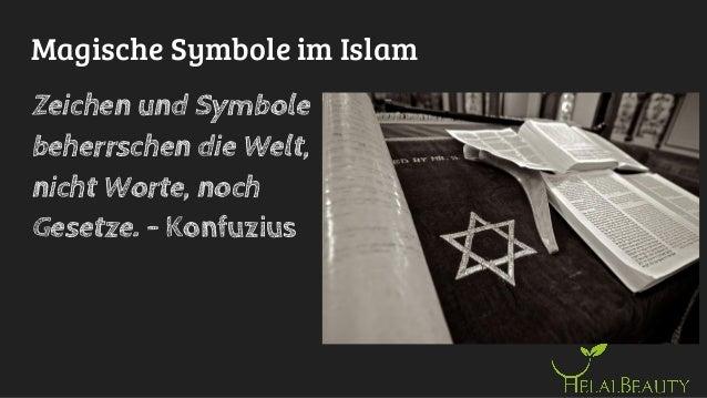 Magische Symbole im Islam Zeichen und Symbole beherrschen die Welt, nicht Worte, noch Gesetze. - Konfuzius