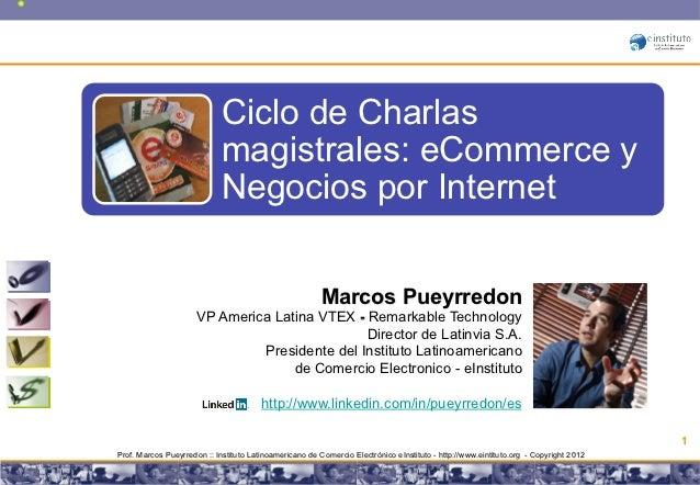 Ciclo de Charlas                             magistrales: eCommerce y                             Negocios por Internet   ...