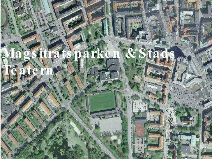 Magsitratsparken & Stads Teatern