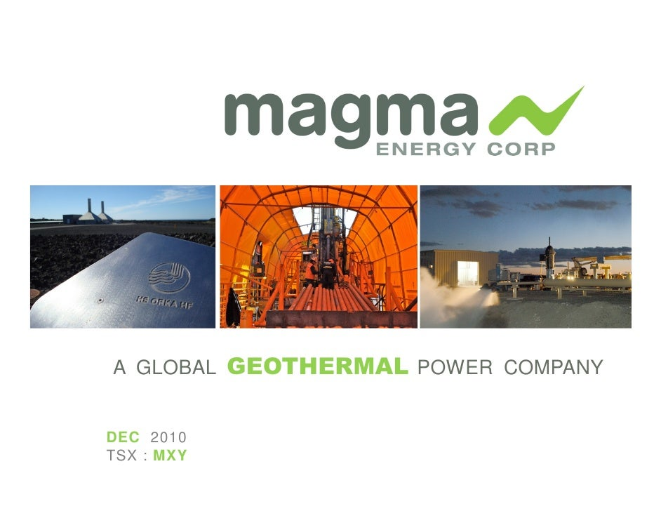 A GLOBAL GEOTHERMAL POWER COMPANYDEC 2010TSX : MXY