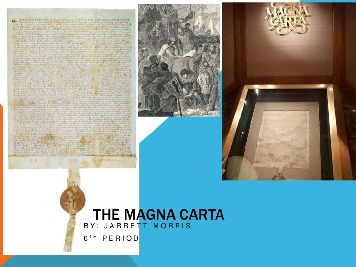 THE MAGNA CARTABY: JARRETT MORRIS6 TH P E R I O D