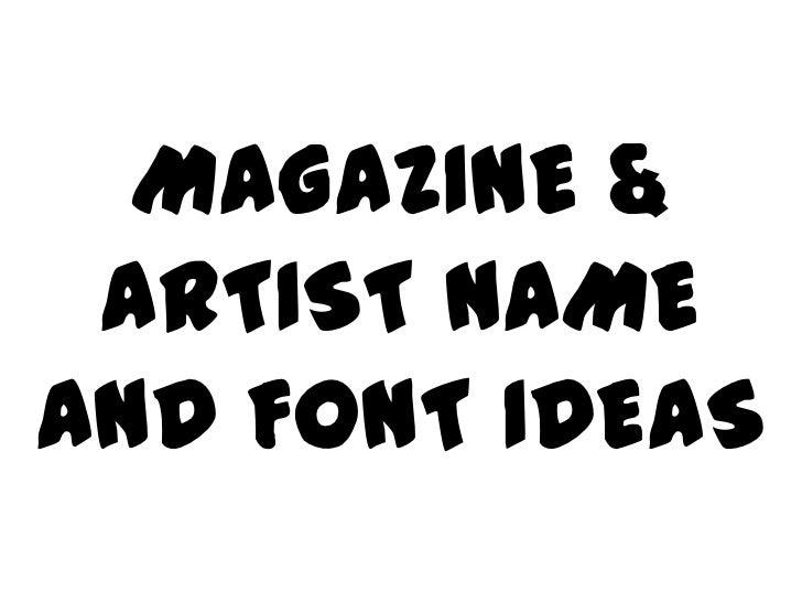 MAGAZINE & ARTIST NAMEAND FONT IDEAS