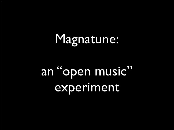 "Magnatune:  an ""open music""   experiment"