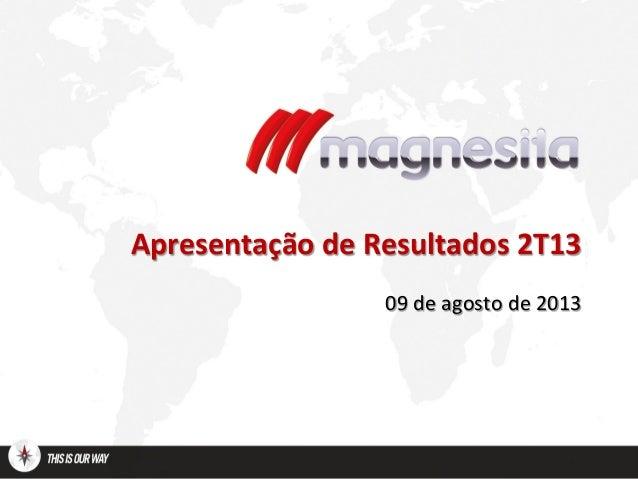 Apresentação de Resultados 2T13 09 de agosto de 2013