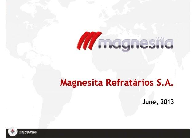 Magnesita Refratários S.A.Magnesita Refratários S.A. JuneJune, 2013, 2013
