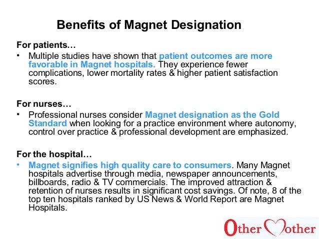 magnet status in hospitals essay Magnet hospitals, nursing essays - the magnet recognition program to receive magnet status hospitals have to express the fourteen.