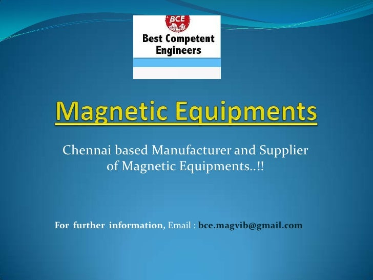 Magnetic Equipments<br />Chennai based Manufacturer and Supplier of Magnetic Equipments..!!<br />For  further  information...
