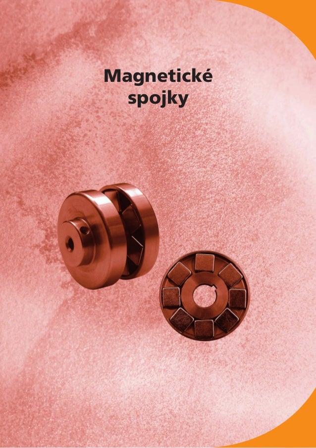 Vydání 2010 | Tiskové chyby, rozměrové a konstrukční změny vyhrazeny. Magnetické spojky