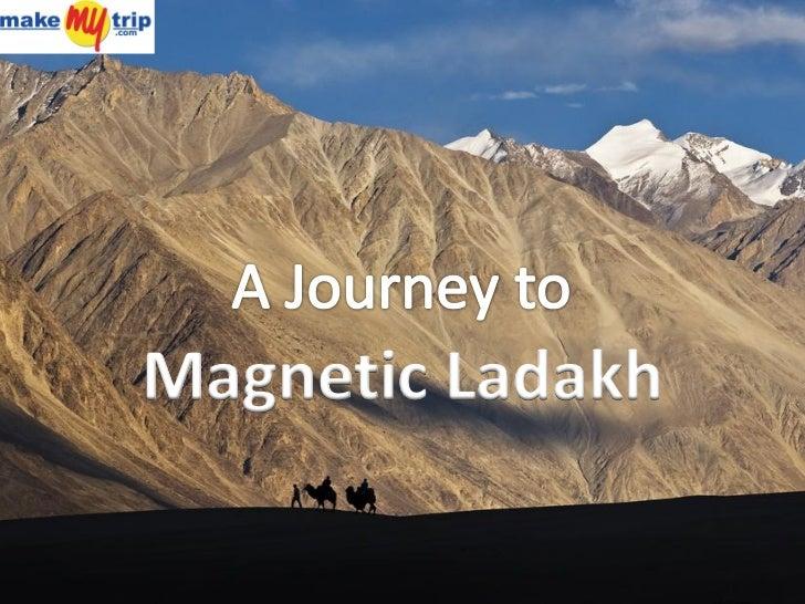 Magnetic Ladakh
