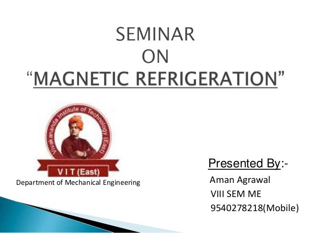 Presented By:- Aman Agrawal VIII SEM ME 9540278218(Mobile) Department of Mechanical Engineering