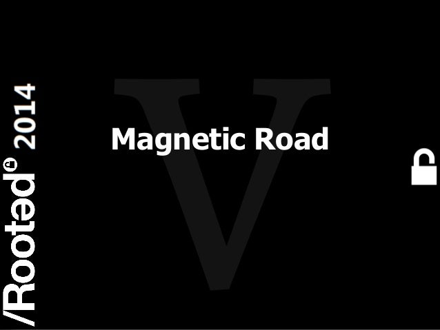 1 Rooted CON 2014 6-7-8 Marzo // 6-7-8 March Magnetic Road