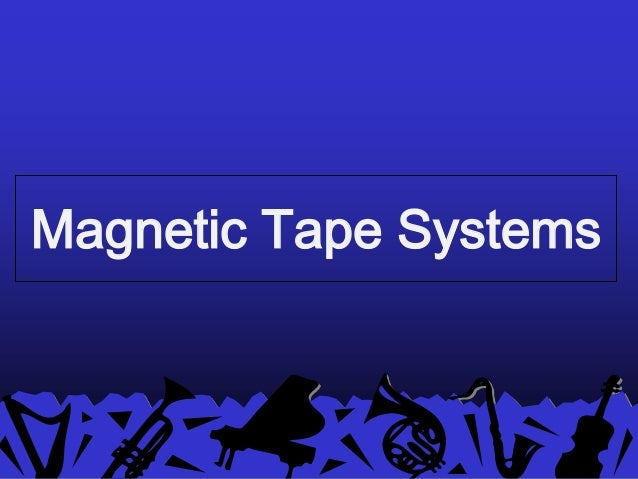 Magnetic Tape Systems