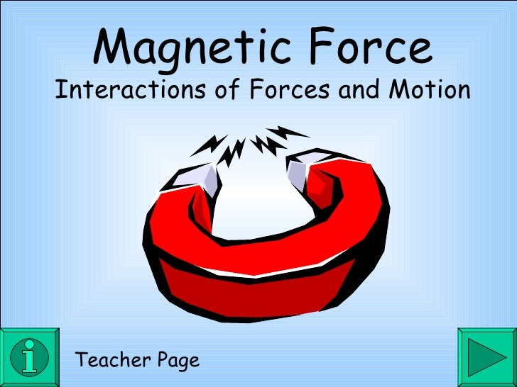 Magnetic Force Interactions of Forces and Motion Teacher Page