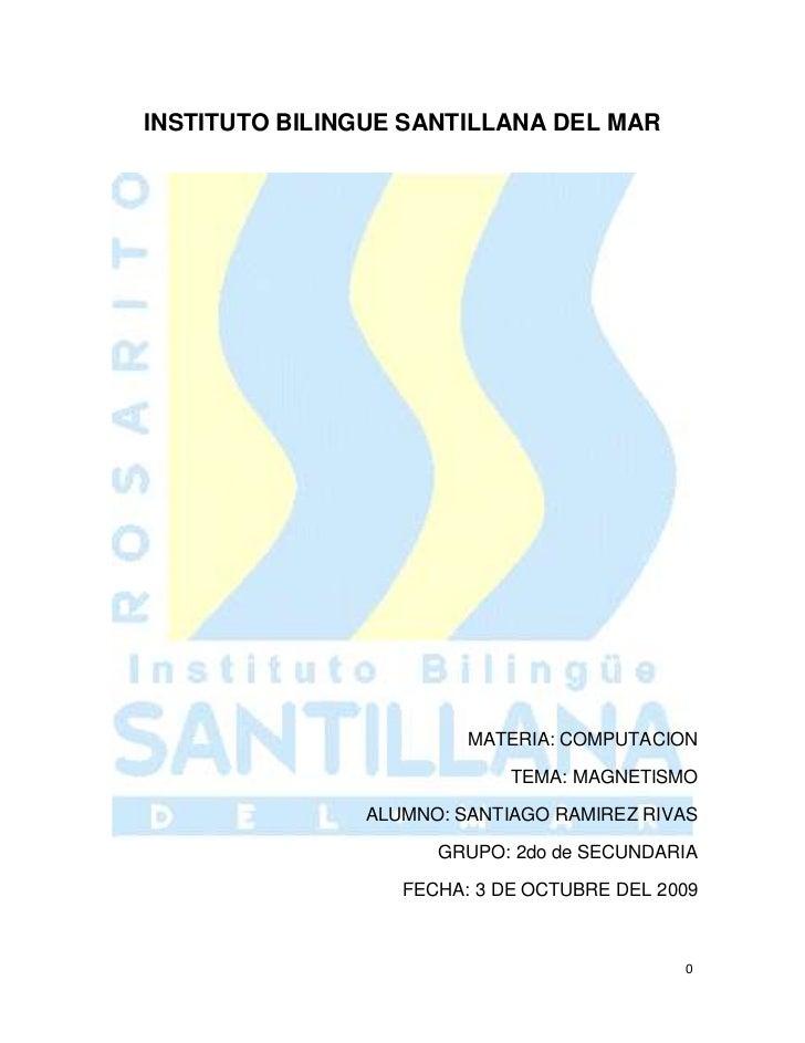 INSTITUTO BILINGUE SANTILLANA DEL MAR<br />                                                        <br />MATERIA: COMPUTAC...