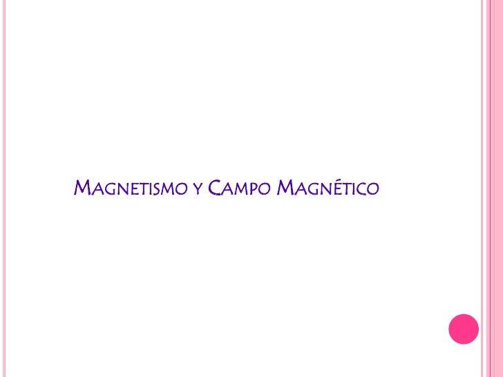 Magnetismo y Campo Magnético<br />