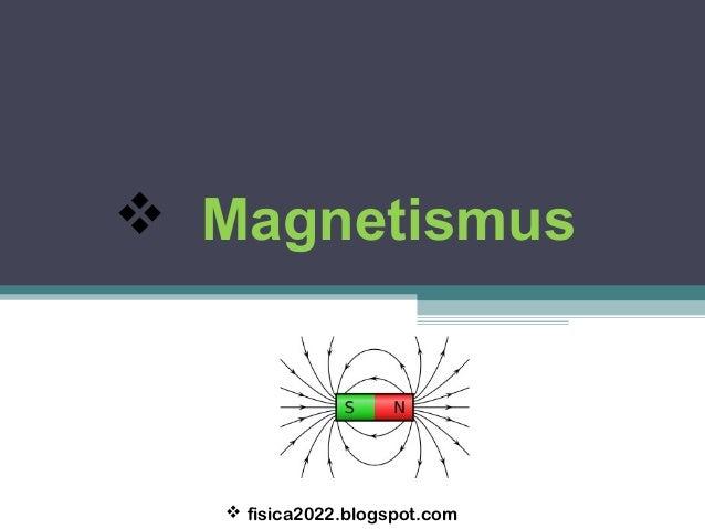  Magnetismus   fisica2022.blogspot.com