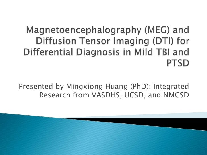 Presented by Mingxiong Huang (PhD): Integrated     Research from VASDHS, UCSD, and NMCSD