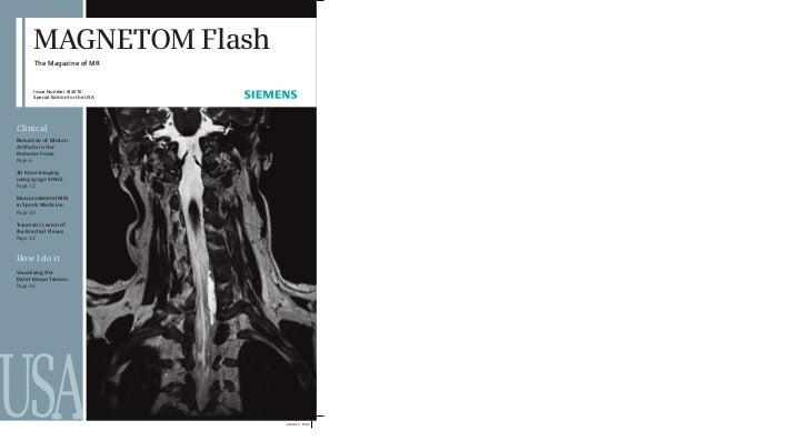 MAGNETOM Flash      The Magazine of MR      Issue Number 4/2010      Special Edition for the USAClinicalReduction of Motio...