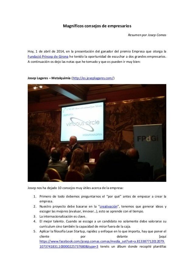 Magníficos consejos de empresarios Resumen por Josep Comas Hoy, 1 de abril de 2014, en la presentación del ganador del pre...