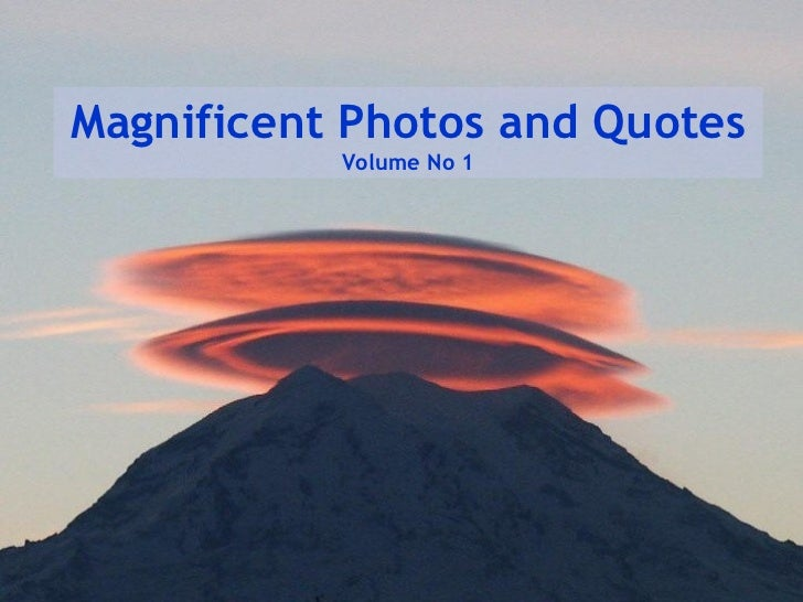 Magnificent Photos and Quotes  Volume No 1