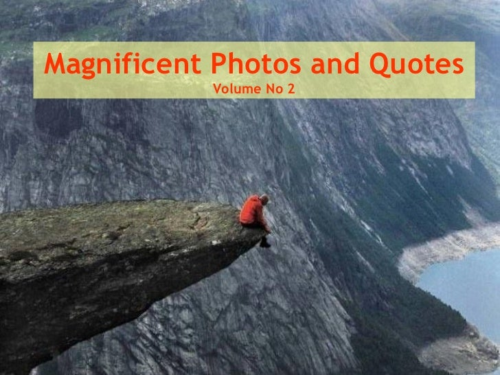 Magnificant Photos And Quotes   Volume No 2