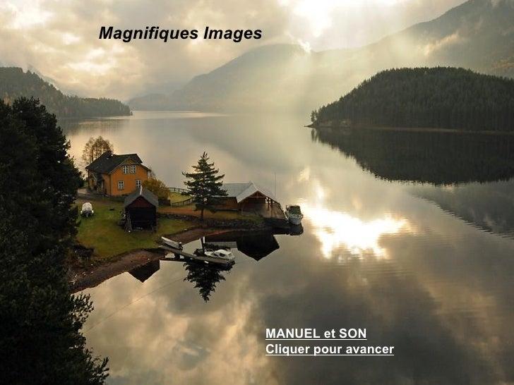 Magnifiques Images                     MANUEL et SON                     Cliquer pour avancer