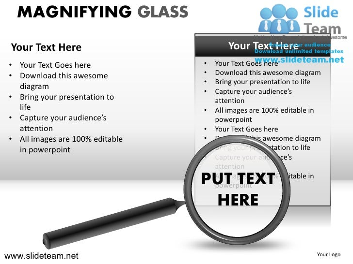 MAGNIFYING GLASS Your Text Here                          Your Text Here • Your Text Goes here            •   Your Text Goe...