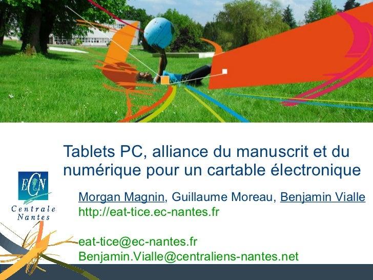Utilisation des TCS en informatique Tablets PC, alliance du manuscrit et du numérique pour un cartable électronique Morgan...