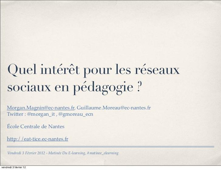 Quel intérêt pour les réseaux    sociaux en pédagogie ?    Morgan.Magnin@ec-nantes.fr, Guillaume.Moreau@ec-nantes.fr    Tw...