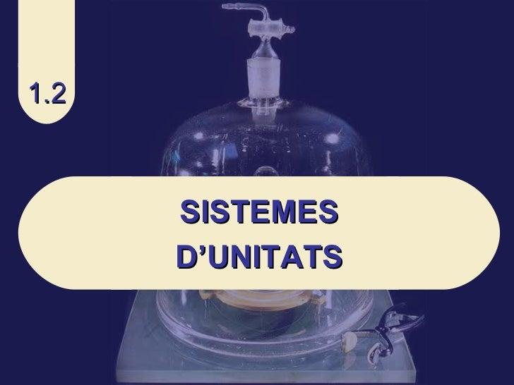 1.2 SISTEMES D'UNITATS