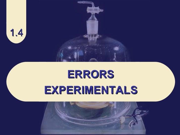1.4 ERRORS EXPERIMENTALS