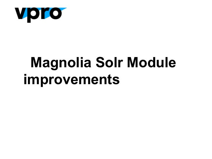 Magnolia Solr Moduleimprovements