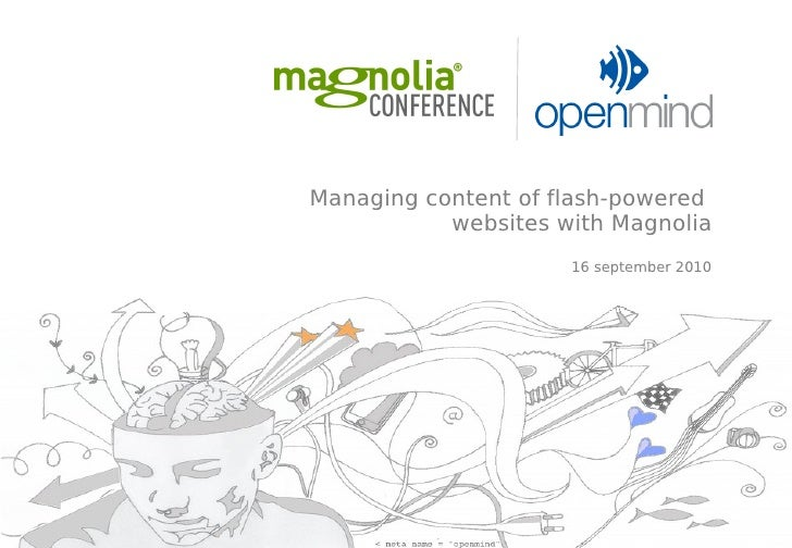 Managing content of flash-powered            websites with Magnolia                      16 september 2010
