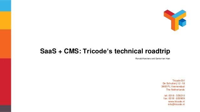 Tricode BV De Schutterij 12 -18 3905 PL Veenendaal The Netherlands tel: 0318 - 559210 fax: 0318 - 650909 www.tricode.nl in...
