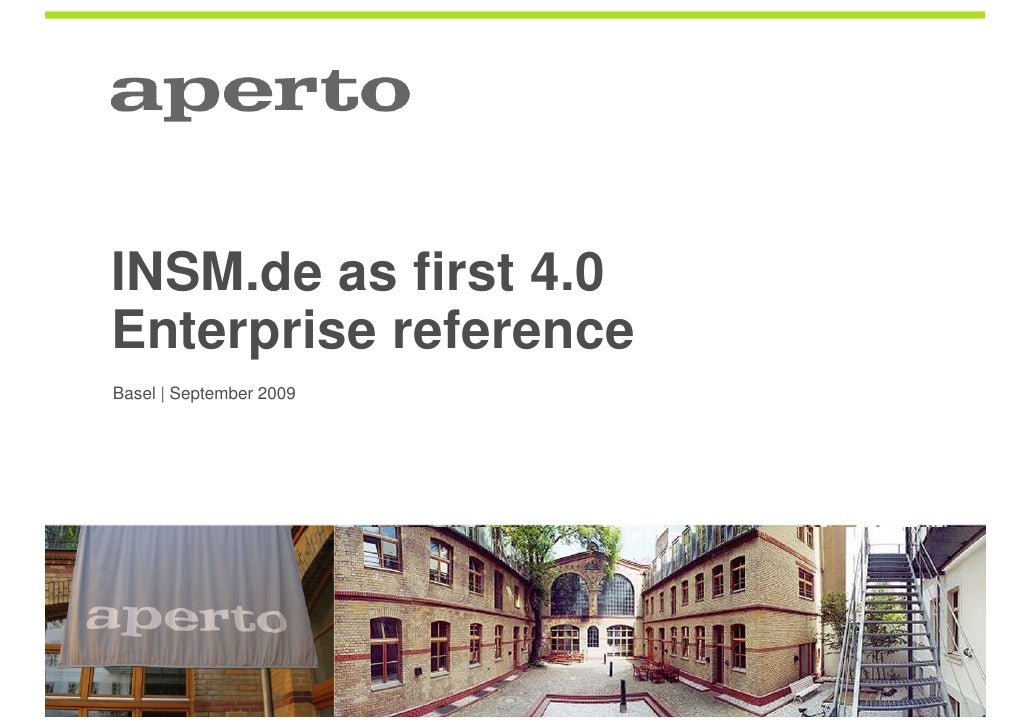 INSM.de as first 4.0 Enterprise reference Basel | September 2009