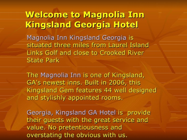 Welcome to Magnolia Inn Kingsland Georgia Hotel Magnolia Inn Kingsland Georgia  is situated three miles from Laurel Island...