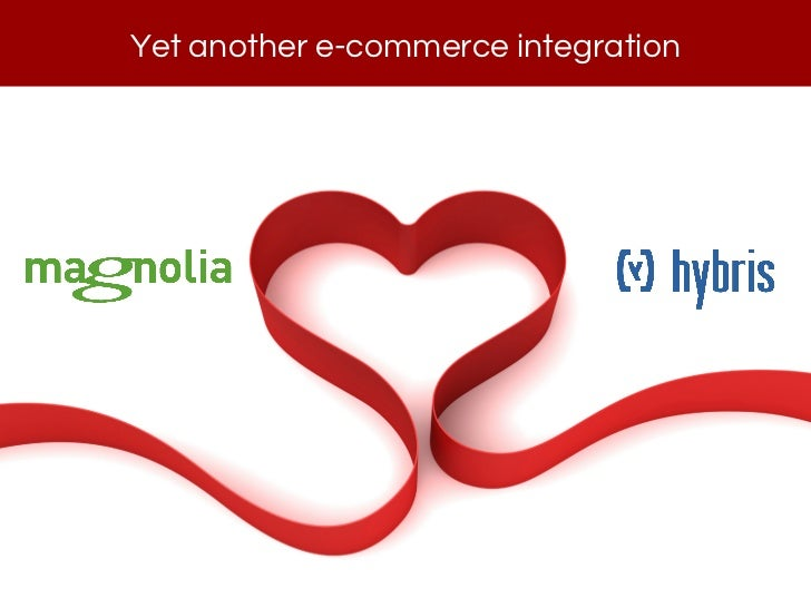 Yet another e-commerce integration - Magnolia loves Hybris - by openmind