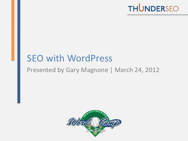 SEO with WordPressPresented by Gary Magnone | March 24, 2012