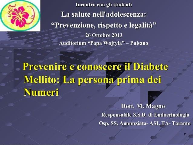 """Incontro con gli studenti  La salute nell'adolescenza: """"Prevenzione, rispetto e legalità"""" 26 Ottobre 2013 Auditorium """"Papa..."""