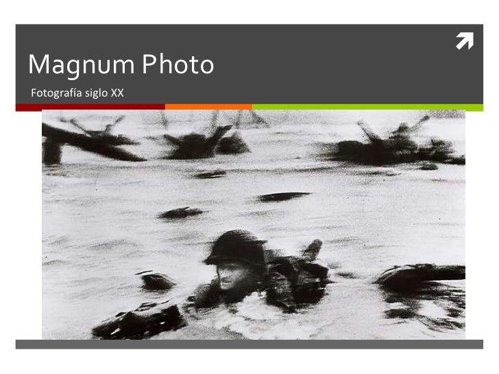 Magnum Photo<br />Fotografía siglo XX<br />