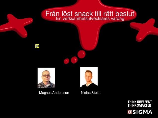 Från löst snack till rätt beslut         En verksamhetsutvecklares vardagMagnus Andersson    Niclas Stoldt