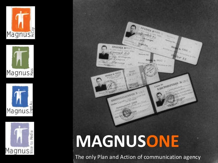 MAGNUSONE<br />The only Plan and Action of communication agency<br />