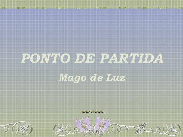 PONTO DE PARTIDA Mago de Luz