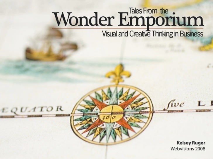 Tales from the Wonder Emporium: Visual and Creative Thinking in Business
