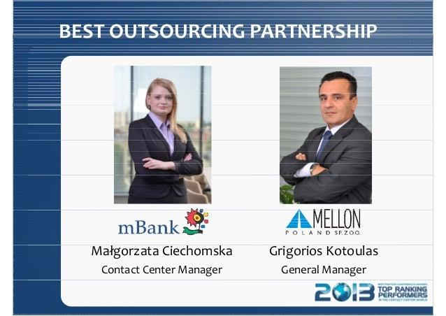BESTOUTSOURCINGPARTNERSHIPBESTOUTSOURCINGPARTNERSHIP MałgorzataCiechomska ContactCenter Manager Grigorios Kotoulas G...